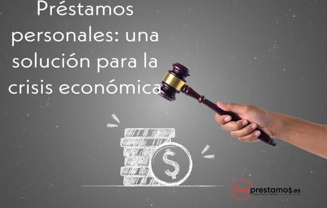Préstamos personales: una solución para la crisis económica