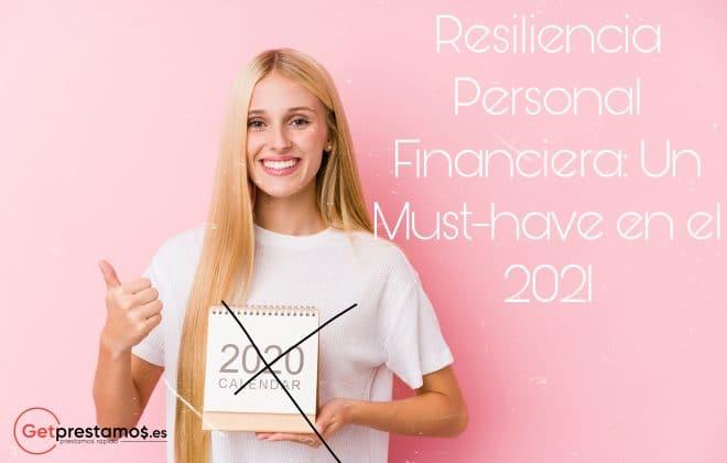 Resiliencia personal financiera un Must-Have en el 2021